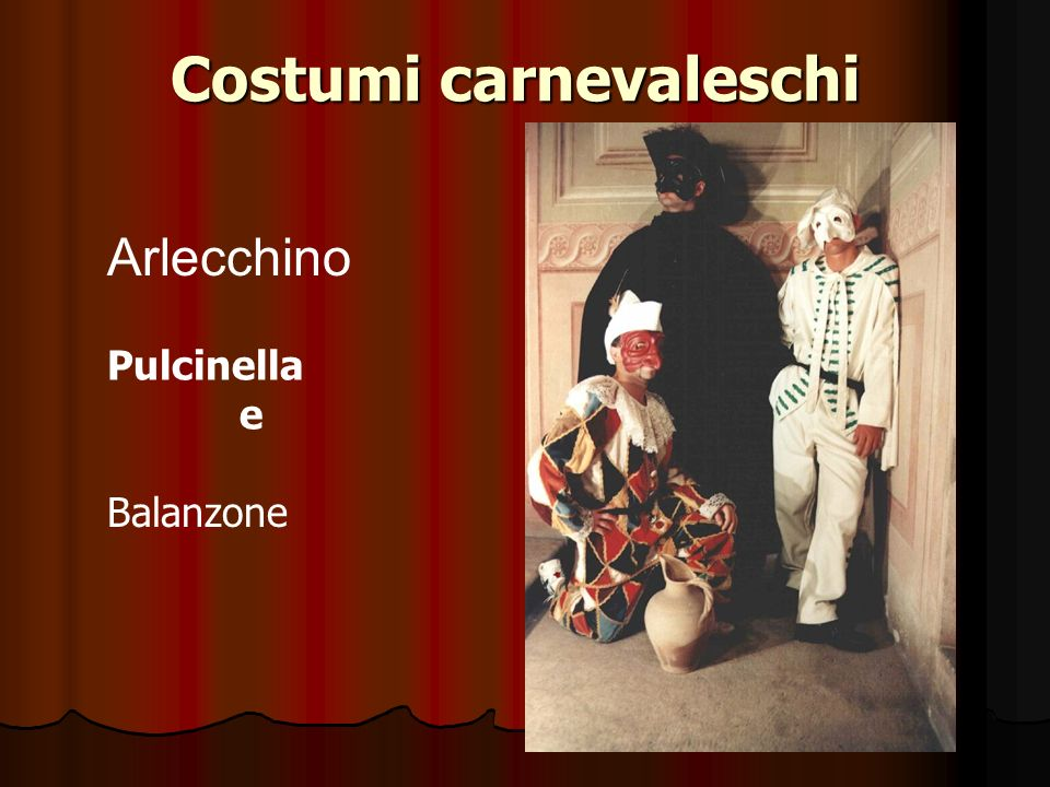 Costumi carnevaleschi Arlecchino Balanzone Pulcinella e
