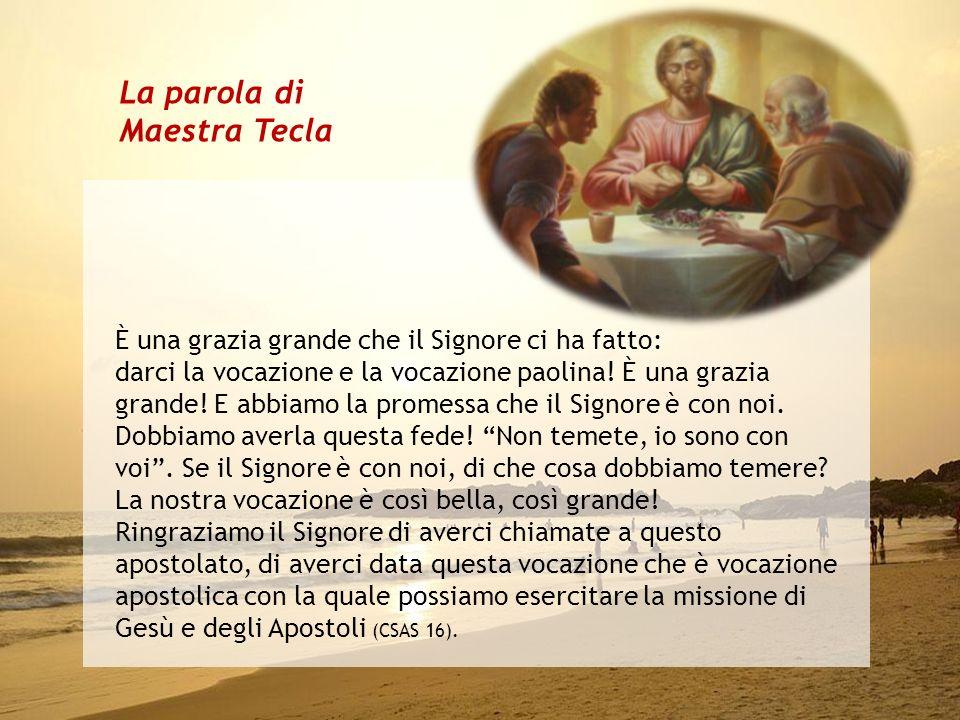 La parola di Maestra Tecla È una grazia grande che il Signore ci ha fatto: darci la vocazione e la vocazione paolina.