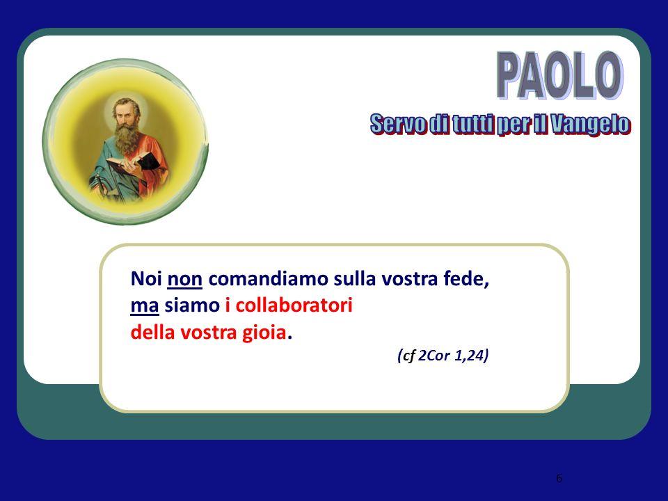 7 Preghiamo il nostro Maestro Gesú, con le parole di Paolo: Gesú Maestro, Ti ringraziamo perché ci hai donato la grazia dellapostolato.