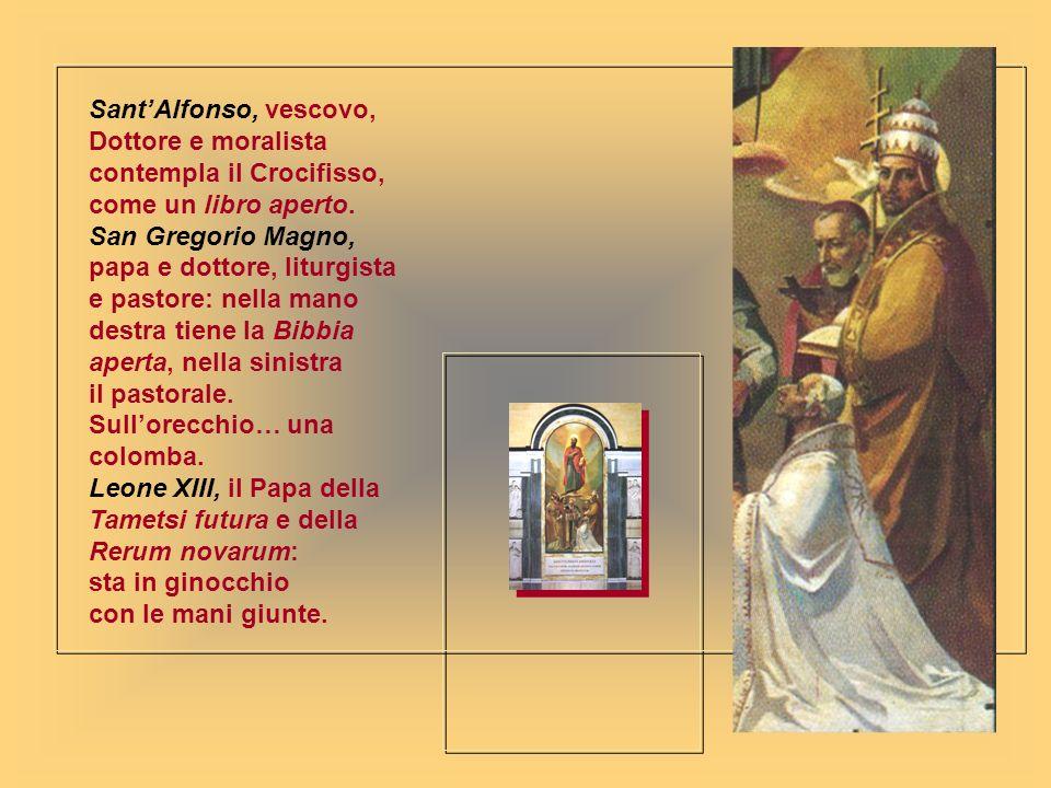 SantAlfonso, vescovo, Dottore e moralista contempla il Crocifisso, come un libro aperto. San Gregorio Magno, papa e dottore, liturgista e pastore: nel