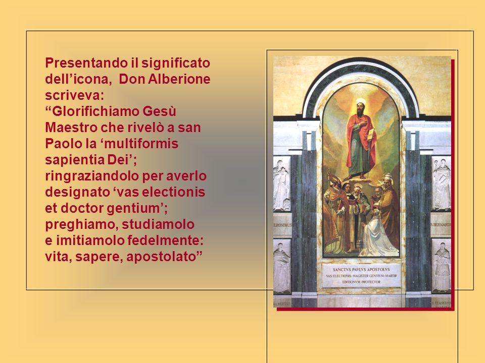 Presentando il significato dellicona, Don Alberione scriveva: Glorifichiamo Gesù Maestro che rivelò a san Paolo la multiformis sapientia Dei; ringrazi