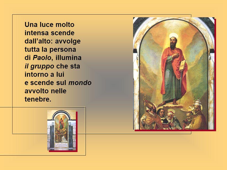 La luce che si posa sulle spalle di Paolo è più intensa: ci sono varie gradazioni di luce, da quelle più scure a quelle più chiare… fino al pieno splendore della gloria.