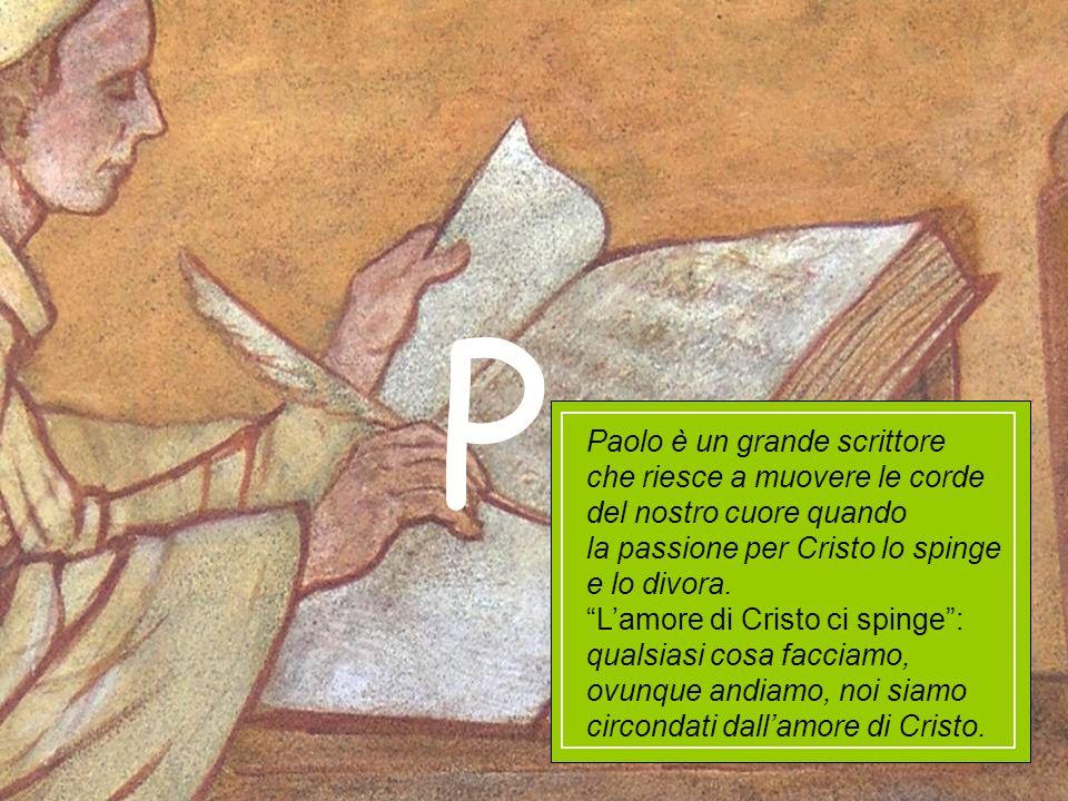 Paolo è un grande scrittore che riesce a muovere le corde del nostro cuore quando la passione per Cristo lo spinge e lo divora. Lamore di Cristo ci sp