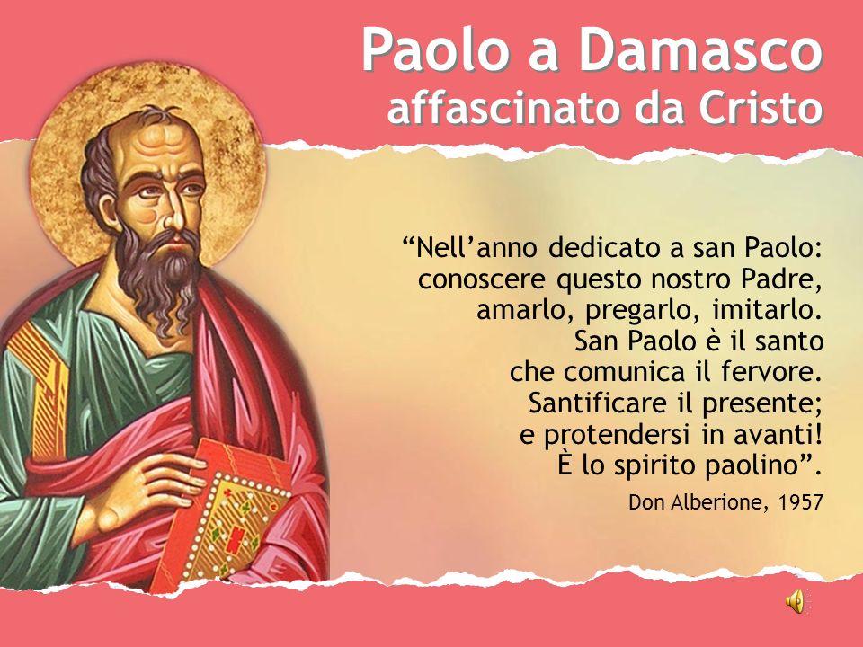 Paolo a Damasco affascinato da Cristo Paolo a Damasco affascinato da Cristo Nellanno dedicato a san Paolo: conoscere questo nostro Padre, amarlo, preg