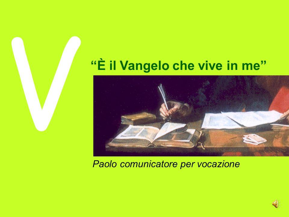 È il Vangelo che vive in me Paolo comunicatore per vocazione V