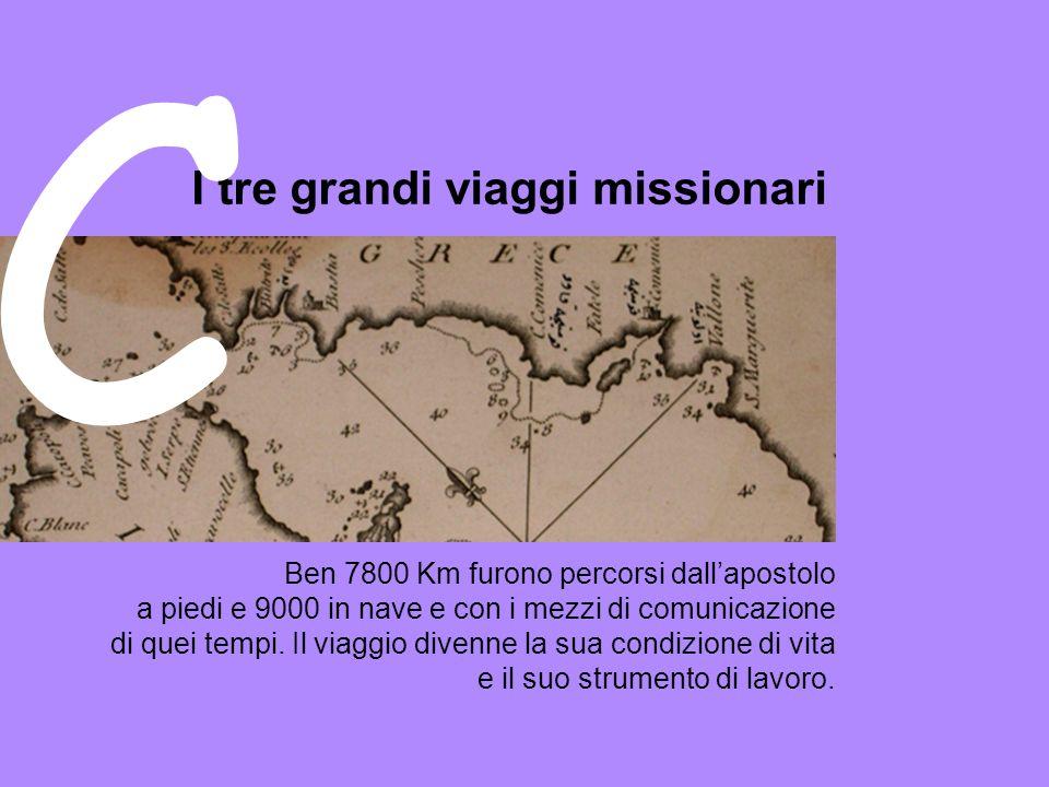 Ben 7800 Km furono percorsi dallapostolo a piedi e 9000 in nave e con i mezzi di comunicazione di quei tempi.