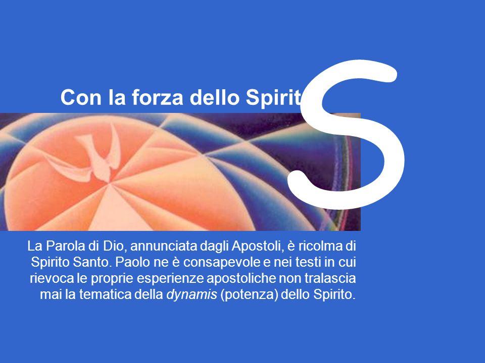 La Parola di Dio, annunciata dagli Apostoli, è ricolma di Spirito Santo.