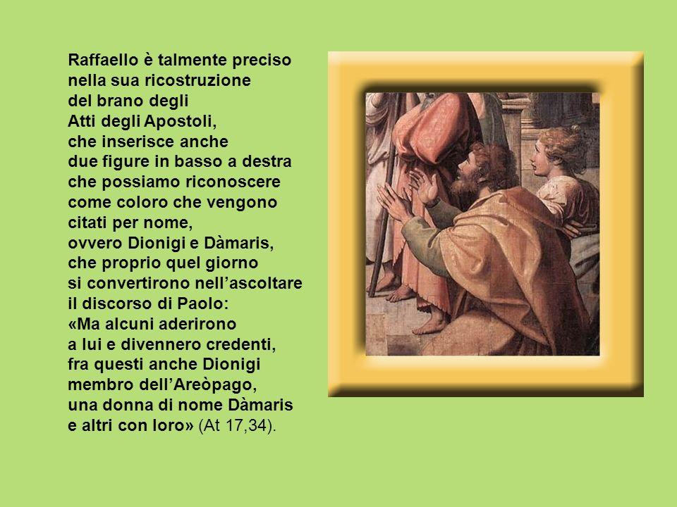 Raffaello è talmente preciso nella sua ricostruzione del brano degli Atti degli Apostoli, che inserisce anche due figure in basso a destra che possiam