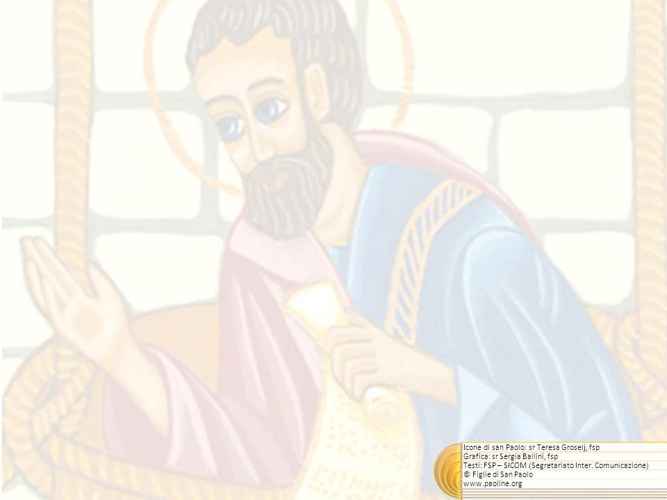 Icone di san Paolo: sr Teresa Groselj, fsp Grafica: sr Sergia Ballini, fsp Testi: FSP – SICOM (Segretariato Inter.