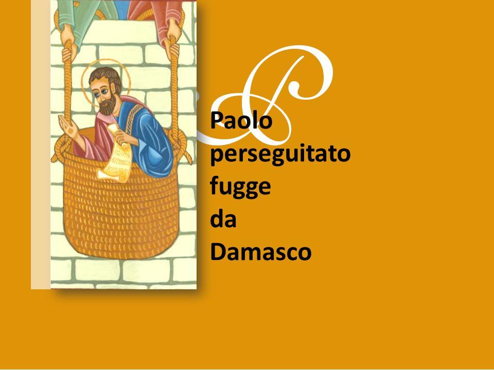 Paolo perseguitato fugge da Damasco