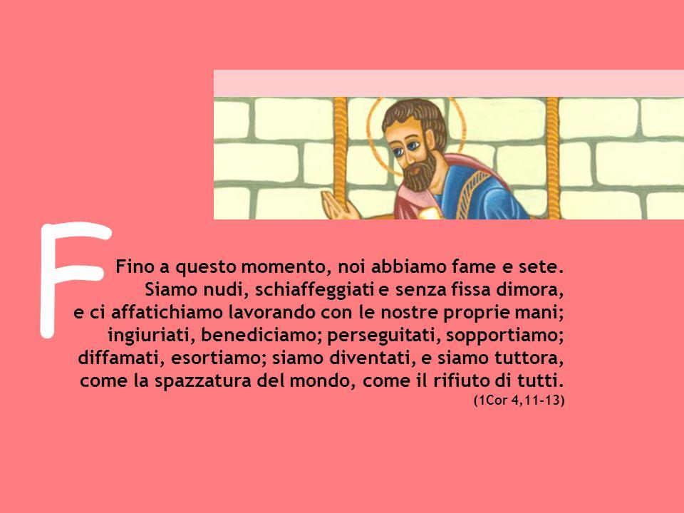 P Paolo è perseguitato per annunciare il Vangelo.