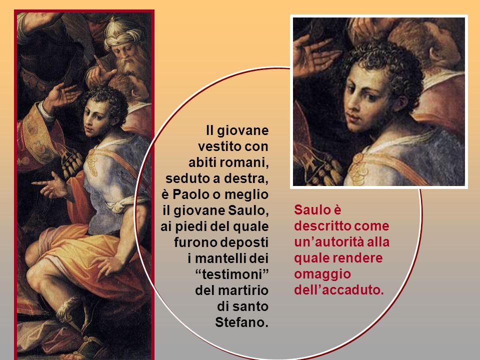 Il giovane vestito con abiti romani, seduto a destra, è Paolo o meglio il giovane Saulo, ai piedi del quale furono deposti i mantelli dei testimoni de