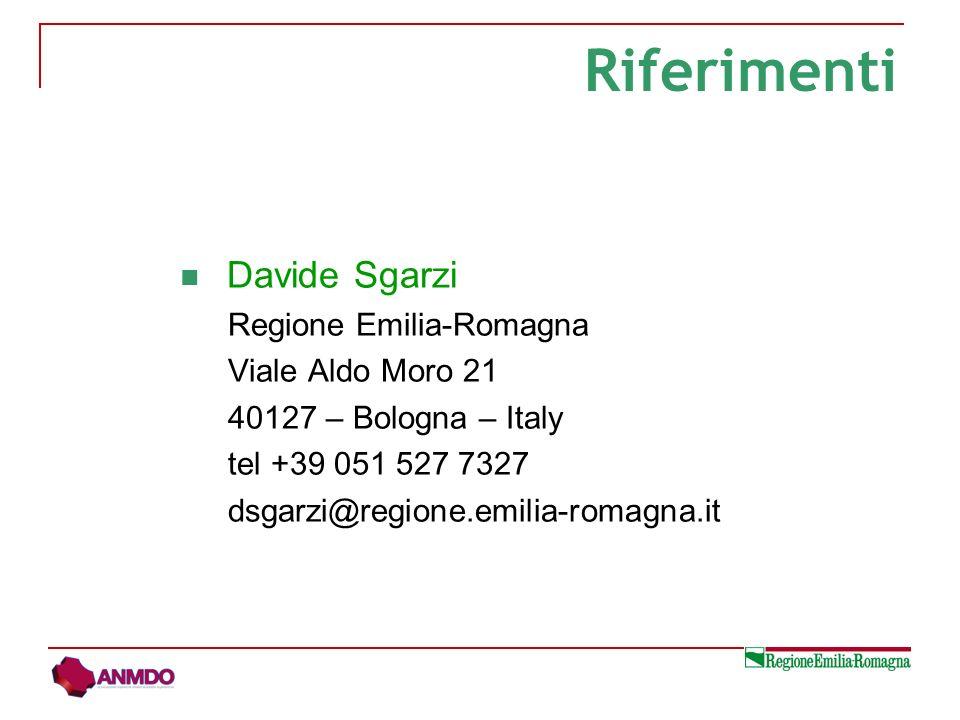 Davide Sgarzi Regione Emilia-Romagna Viale Aldo Moro 21 40127 – Bologna – Italy tel +39 051 527 7327 dsgarzi@regione.emilia-romagna.it Riferimenti