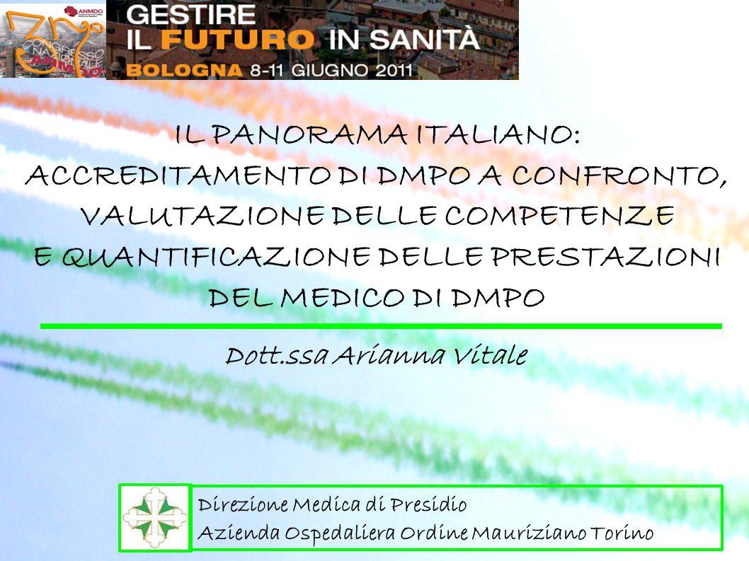 IL PANORAMA ITALIANO: ACCREDITAMENTO DI DMPO A CONFRONTO, VALUTAZIONE DELLE COMPETENZE E QUANTIFICAZIONE DELLE PRESTAZIONI DEL MEDICO DI DMPO Direzion