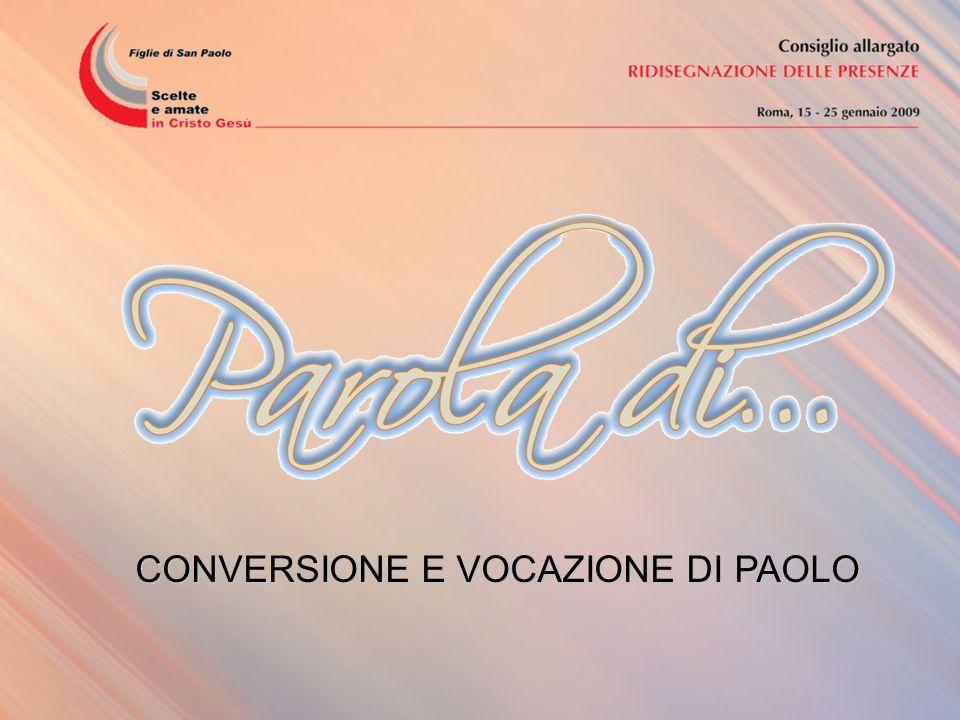 CONVERSIONE E VOCAZIONE DI PAOLO