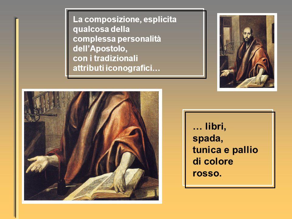 La composizione, esplicita qualcosa della complessa personalità dellApostolo, con i tradizionali attributi iconografici… … libri, spada, tunica e pallio di colore rosso.