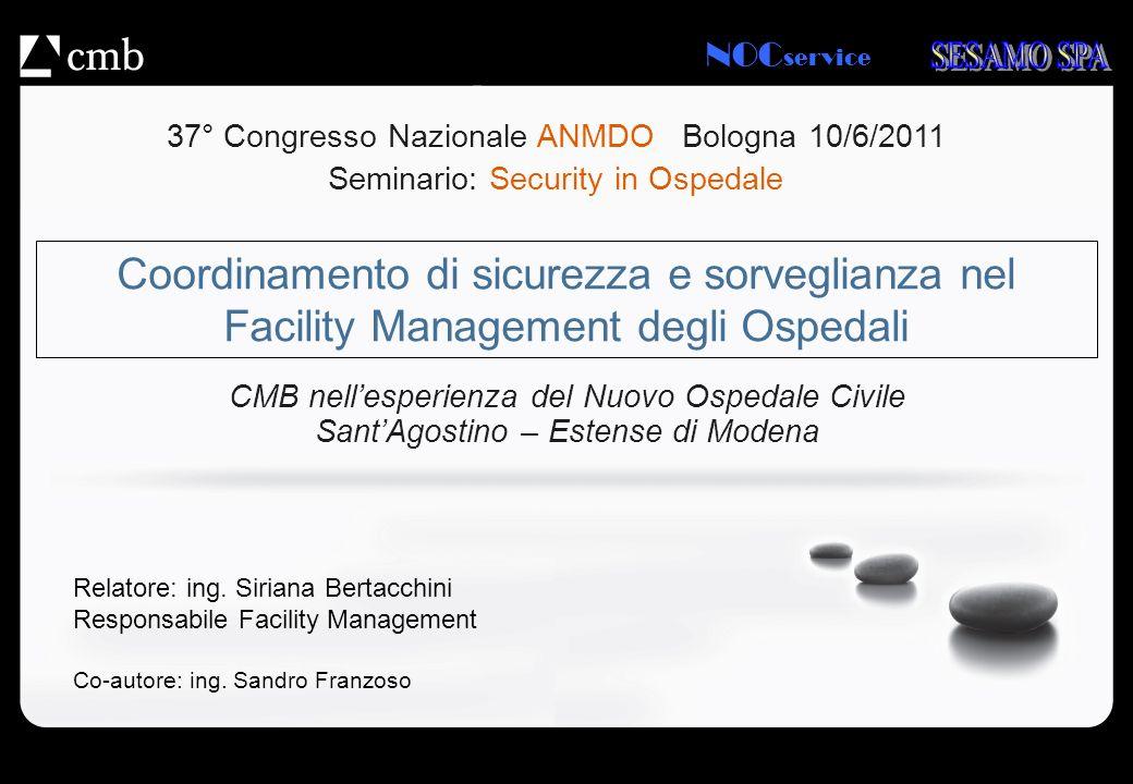 NOC service Coordinamento di sicurezza e sorveglianza nel Facility Management degli Ospedali CMB nellesperienza del Nuovo Ospedale Civile SantAgostino