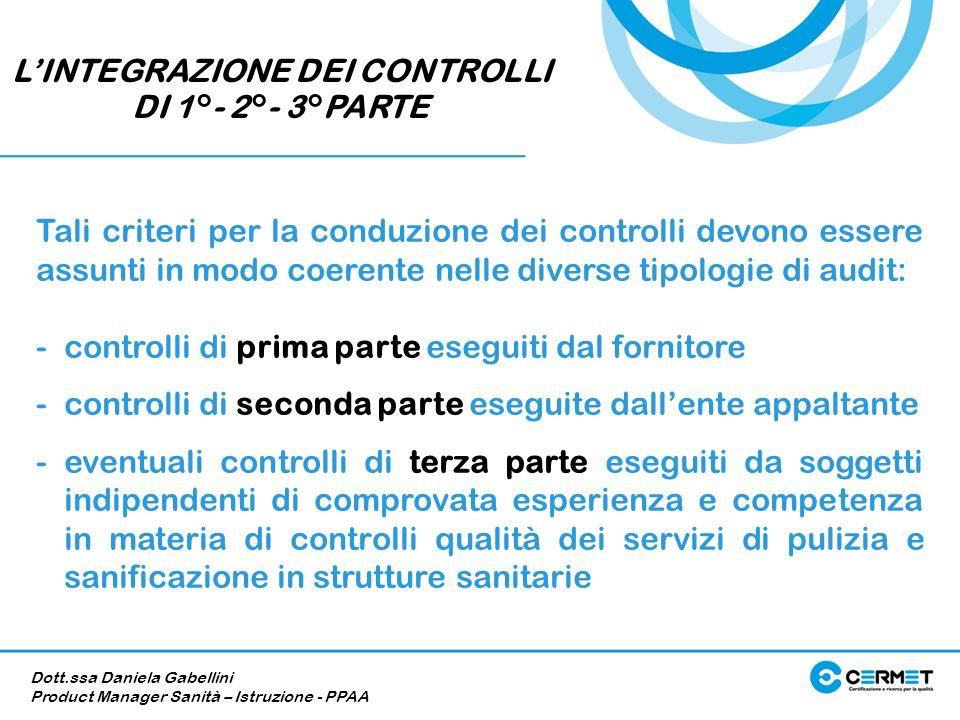 LINTEGRAZIONE DEI CONTROLLI DI 1°- 2°- 3°PARTE Dott.ssa Daniela Gabellini Product Manager Sanità – Istruzione - PPAA Tali criteri per la conduzione de