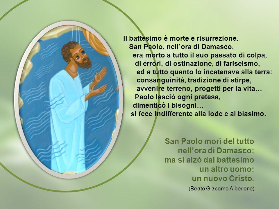 Il battesimo è morte e risurrezione.