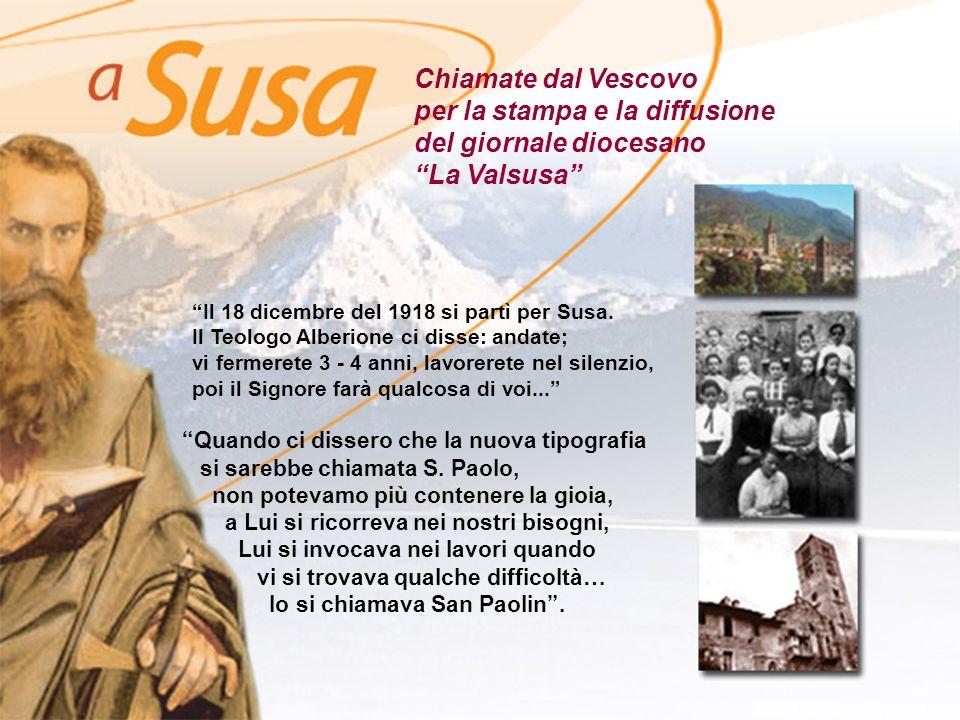 Chiamate dal Vescovo per la stampa e la diffusione del giornale diocesano La Valsusa Il 18 dicembre del 1918 si partì per Susa.