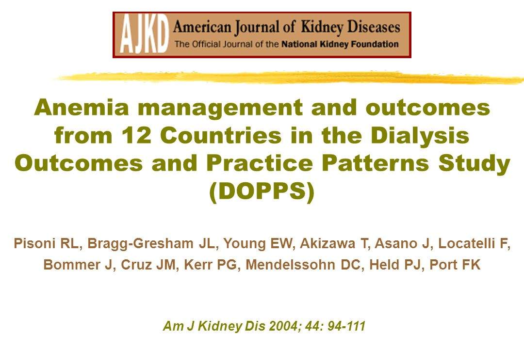 Anemia management and outcomes from 12 Countries in the Dialysis Outcomes and Practice Patterns Study (DOPPS) Pisoni RL, Bragg-Gresham JL, Young EW, Akizawa T, Asano J, Locatelli F, Bommer J, Cruz JM, Kerr PG, Mendelssohn DC, Held PJ, Port FK Am J Kidney Dis 2004; 44: 94-111