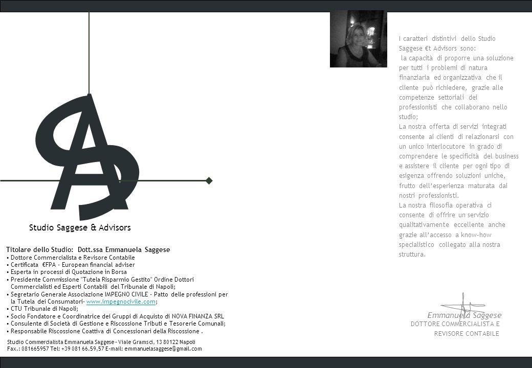 Studio Saggese & Advisors I caratteri distintivi dello Studio Saggese t Advisors sono: la capacità di proporre una soluzione per tutti i problemi di n