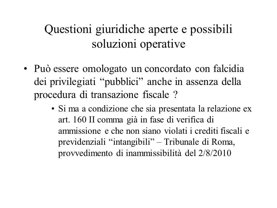 Questioni giuridiche aperte e possibili soluzioni operative Può essere omologato un concordato con falcidia dei privilegiati pubblici anche in assenza