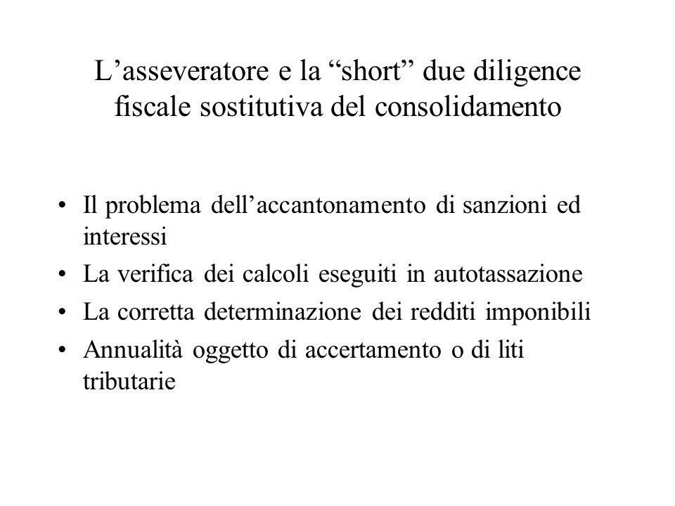Lasseveratore e la short due diligence fiscale sostitutiva del consolidamento Il problema dellaccantonamento di sanzioni ed interessi La verifica dei