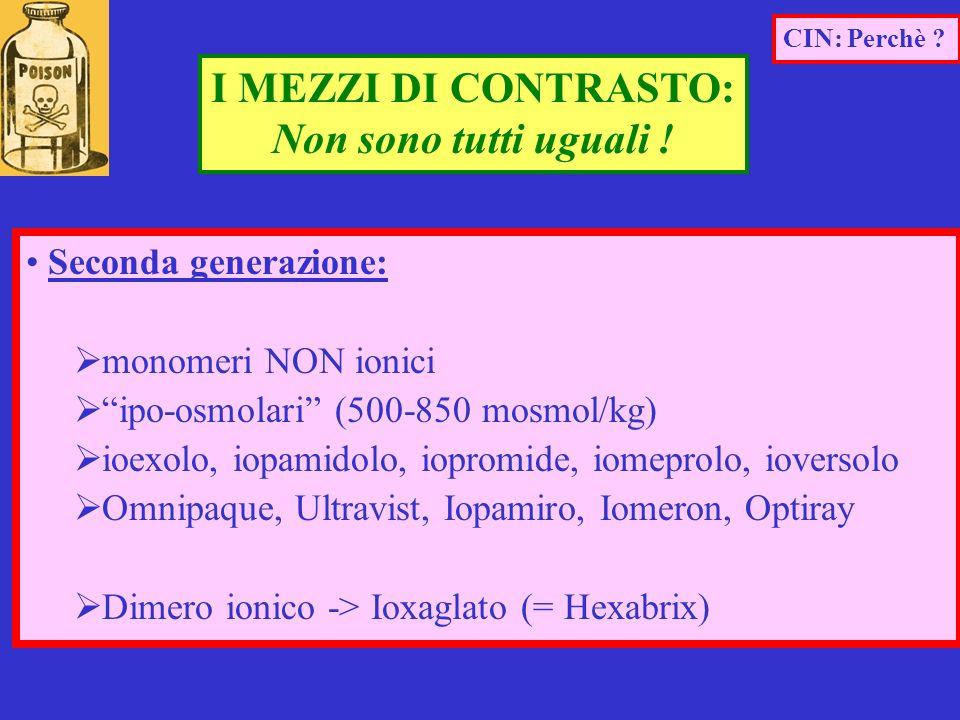 Seconda generazione: monomeri NON ionici ipo-osmolari (500-850 mosmol/kg) ioexolo, iopamidolo, iopromide, iomeprolo, ioversolo Omnipaque, Ultravist, I