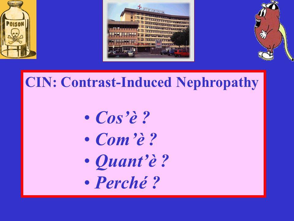 STUDI CLINICI: MDC: ipoosmolare vs isoosmolare CIN: Perchè .
