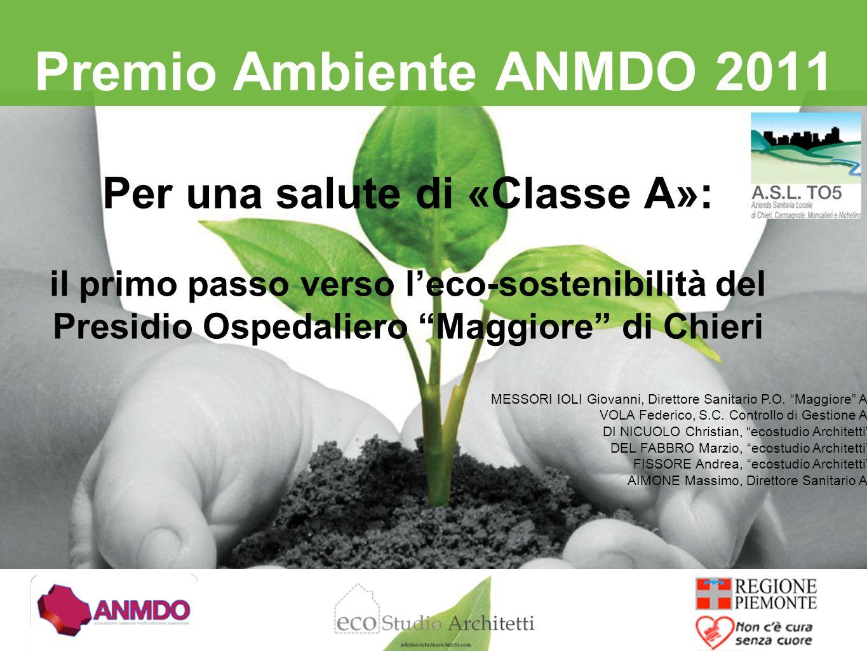 Premio Ambiente ANMDO 2011 MESSORI IOLI Giovanni, Direttore Sanitario P.O. Maggiore ASL TO5 VOLA Federico, S.C. Controllo di Gestione ASL TO5 DI NICUO