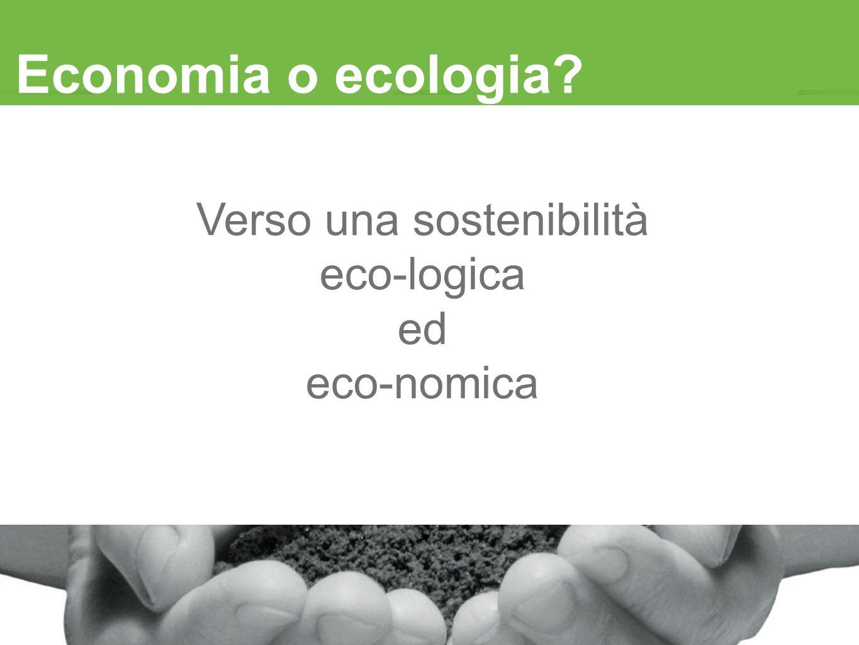 Economia o ecologia? Verso una sostenibilità eco-logica ed eco-nomica