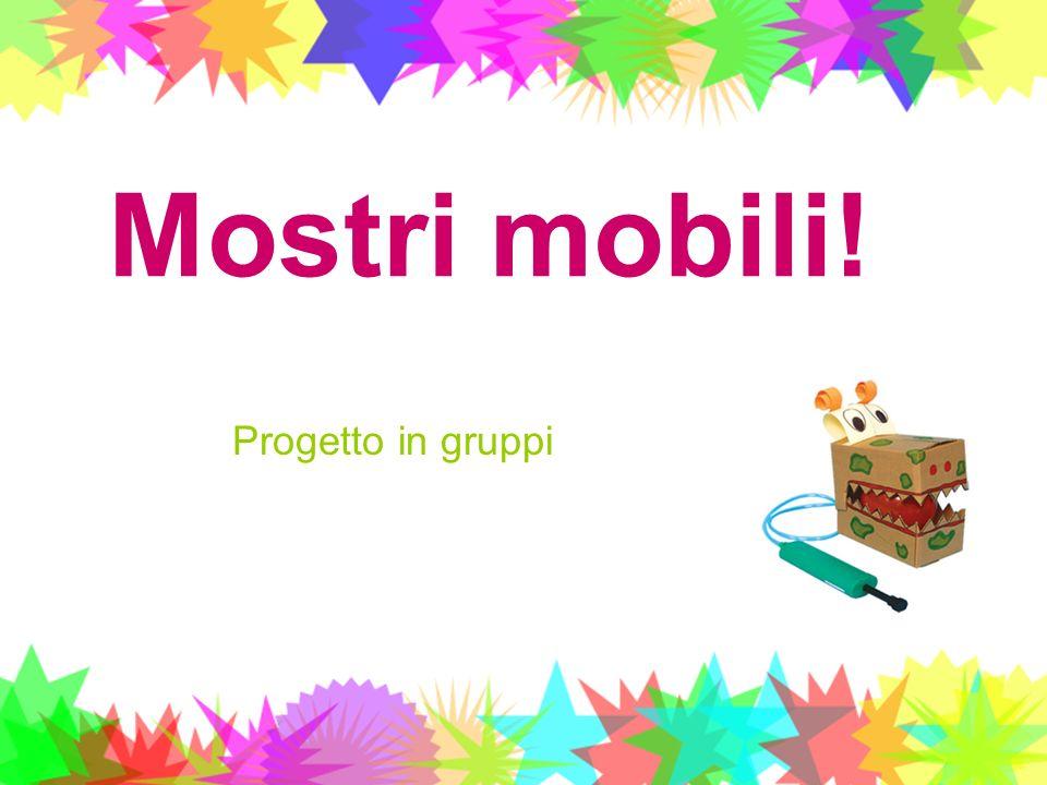 Mostri mobili! Progetto in gruppi
