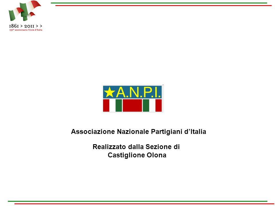 Associazione Nazionale Partigiani dItalia Realizzato dalla Sezione di Castiglione Olona