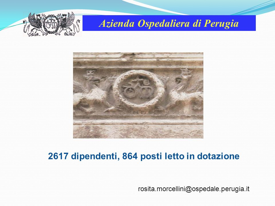 Azienda Ospedaliera di Perugia Milano, 09 novembre 2010 I NUMERI 2.729 mq 11 sale operatorie 740 interventi al mese con una media di 37 interventi al giorno 80 operatori sanitari Punto di sterilizzazione interno Magazzino Dispositivi Medico Chirurgici informatizzato