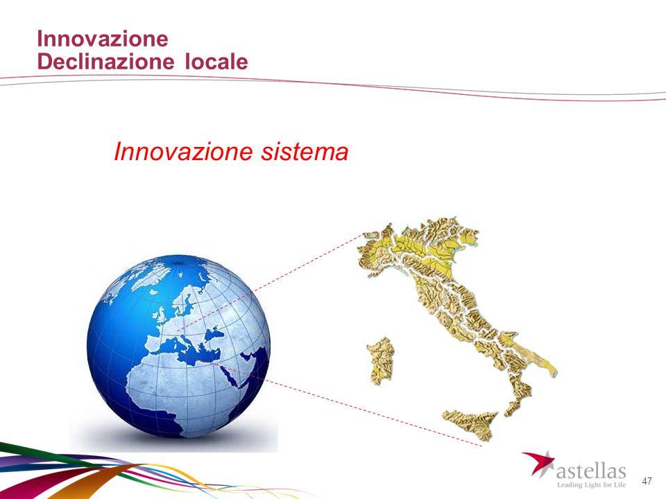 47 Innovazione Declinazione locale Innovazione sistema