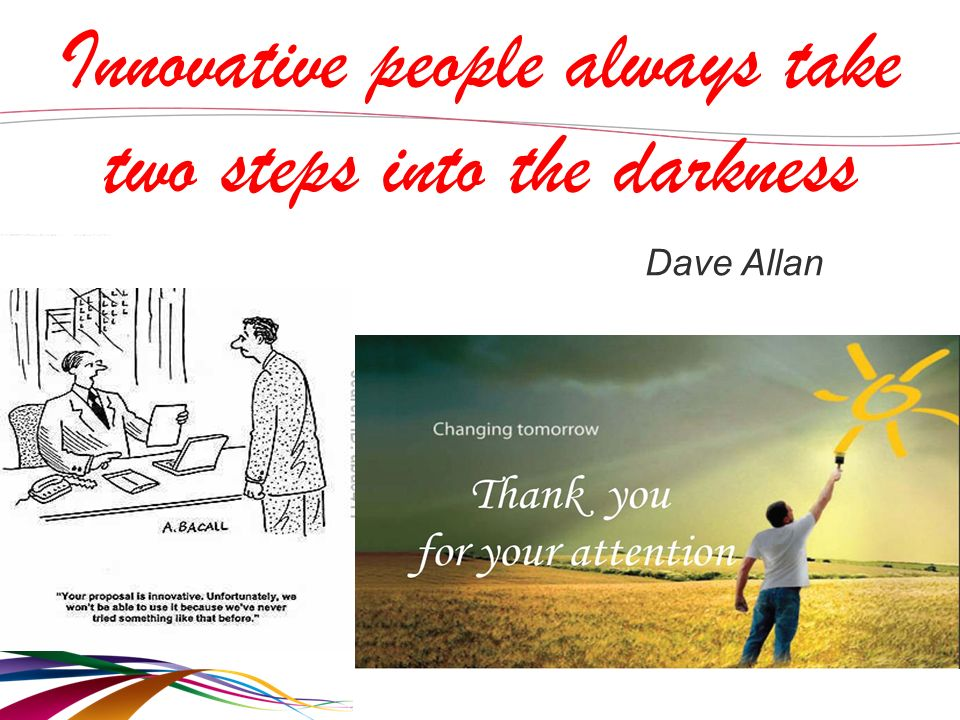 61 Innovative people always take two steps into the darkness Dave Allan