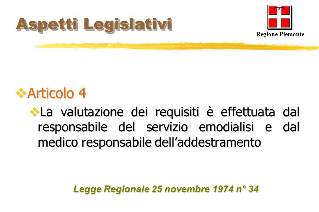 Aspetti Legislativi Aspetti Legislativi Articolo 4 Articolo 4 La valutazione dei requisiti è effettuata dal responsabile del servizio emodialisi e dal
