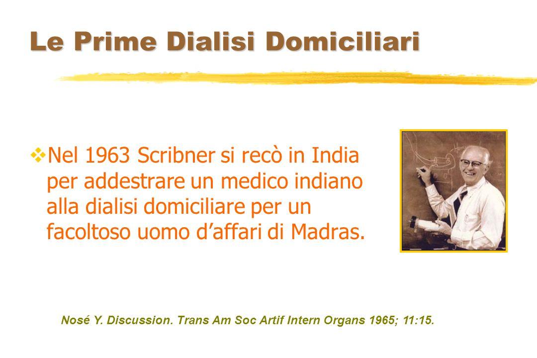 Le Prime Dialisi Domiciliari Nel 1963 Scribner si recò in India per addestrare un medico indiano alla dialisi domiciliare per un facoltoso uomo daffar
