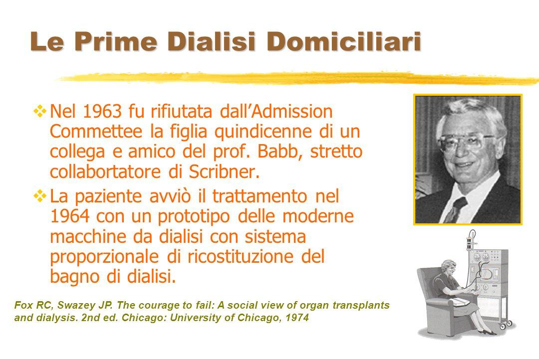Le Prime Dialisi Domiciliari La prima dialisi domiciliare in Piemonte, una tra le prime in Italia, venne eseguita dal Prof.