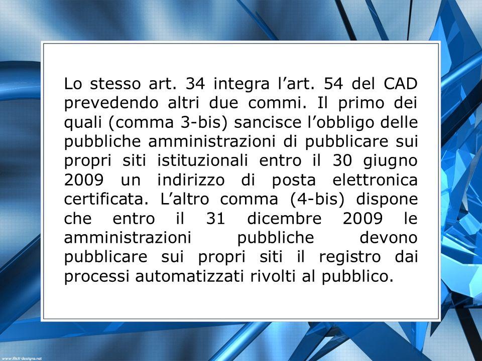 Lo stesso art. 34 integra lart. 54 del CAD prevedendo altri due commi.