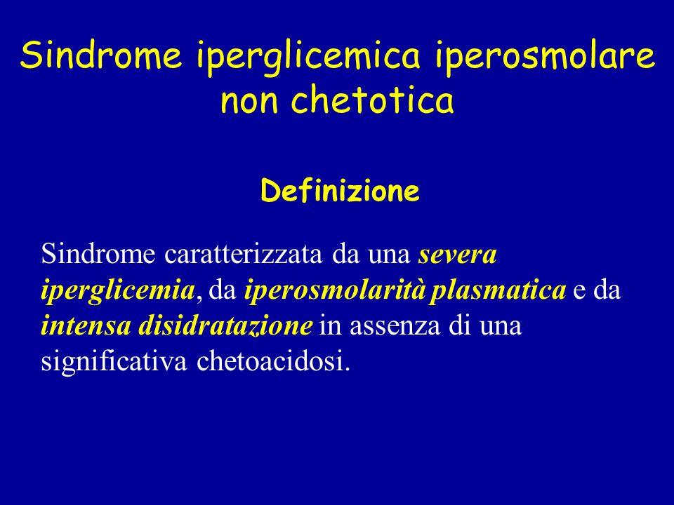 Definizione Sindrome caratterizzata da una severa iperglicemia, da iperosmolarità plasmatica e da intensa disidratazione in assenza di una significati