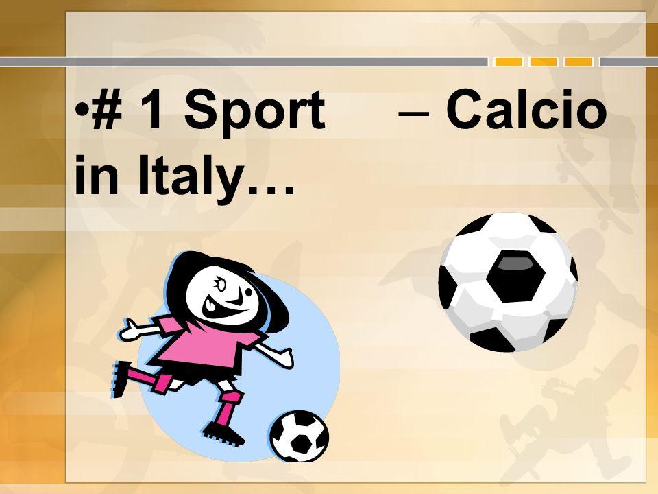 # 1 Sport in Italy… – Calcio