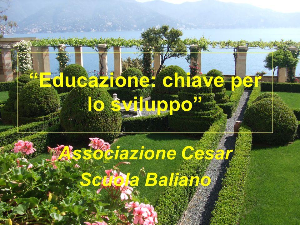 Educazione: chiave per lo sviluppo Associazione Cesar Scuola Baliano