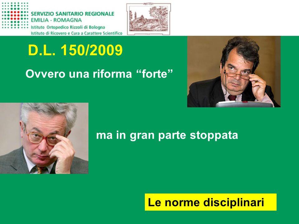Ovvero una riforma forte D.L. 150/2009 Le norme disciplinari ma in gran parte stoppata