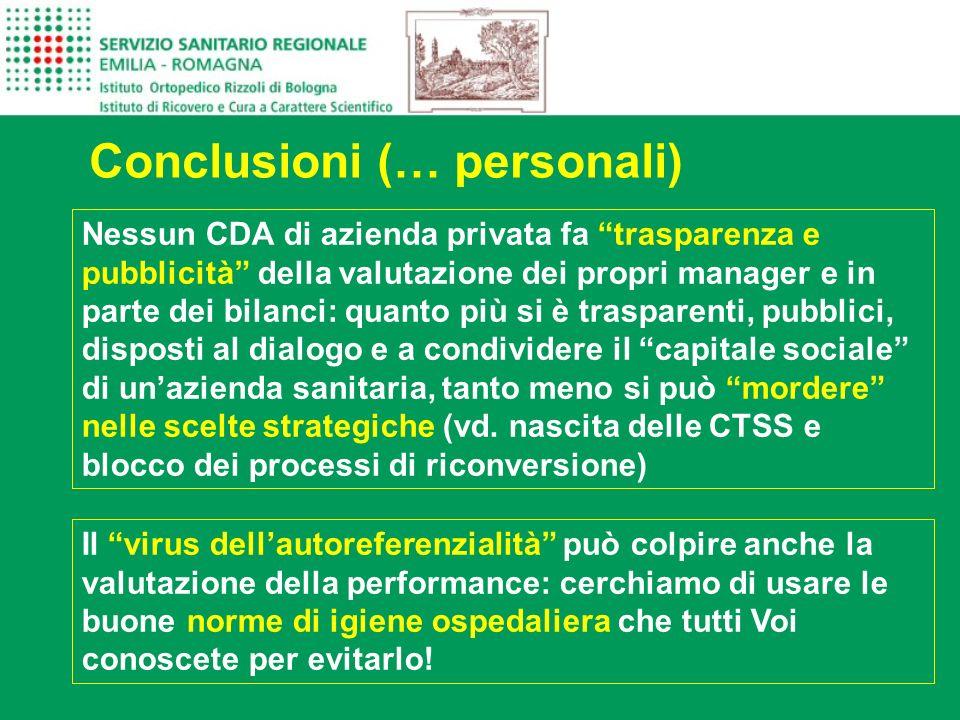 Nessun CDA di azienda privata fa trasparenza e pubblicità della valutazione dei propri manager e in parte dei bilanci: quanto più si è trasparenti, pu