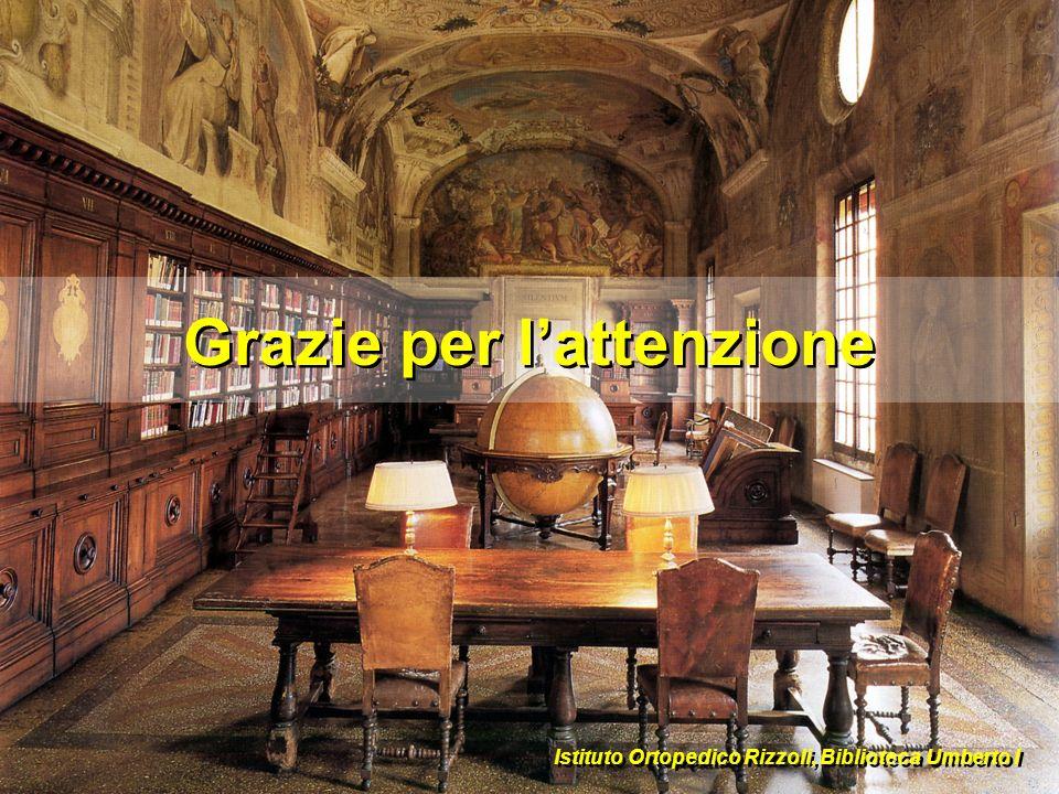 14 Istituto Ortopedico Rizzoli, Biblioteca Umberto I Grazie per lattenzione