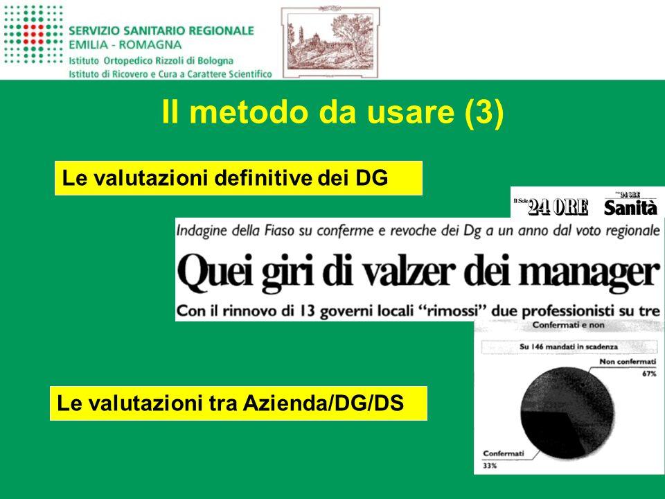 Il metodo da usare (3) Le valutazioni definitive dei DG Le valutazioni tra Azienda/DG/DS