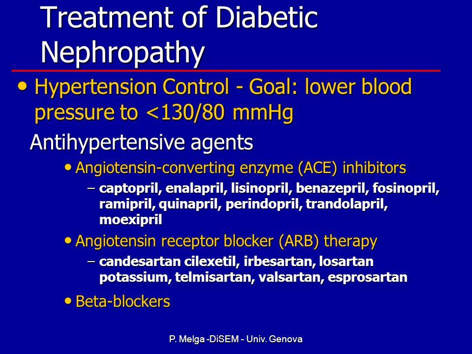 P. Melga -DiSEM - Univ. Genova How Can You Prevent Diabetic Kidney Disease? Maintain blood pressure <130/80 mm/Hg Maintain blood pressure <130/80 mm/H