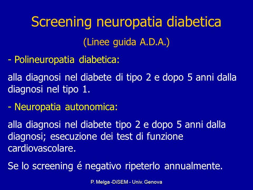P. Melga -DiSEM - Univ. Genova Classification of Diabetic Neuropathy Symmetric polyneuropathy Symmetric polyneuropathy Autonomic neuropathy Autonomic